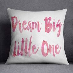 Dream Big Little One Pillow, Pink and White Nursery  * I currently only offer these in 18 x 18 inches * 100% spun polyester fabric * Print