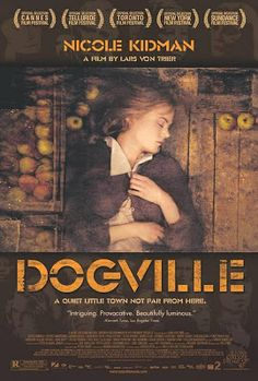 Dogville, My second favorite movie of all time!!