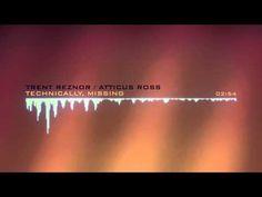 Trent Reznor / Atticus Ross/ - Technically Missing - Gone Girl - YouTube