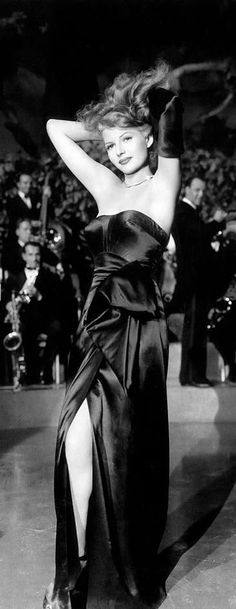 Rita Hayworth as Gilda. My father worked as a scenic designer for Columbia Studios on the movie 'Gilda.' The crew was instructed not to look at Miss Hayworth, because she was actually very shy.
