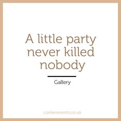 We love to party! Party planners based in London, creating moments you'll never forget. Event Planning Quotes, Party Planning, Wedding Planning, A Little Party, Event Management, Event Decor, Life Lessons, How To Memorize Things, Inspirational Quotes