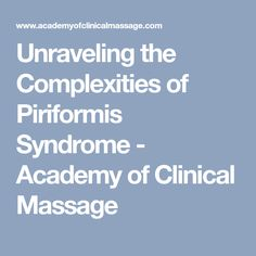 Unraveling the Complexities of Piriformis Syndrome - Academy of Clinical Massage Lower Leg Pain, Piriformis Syndrome, Massage Room, Clinic, Health, Club, Salud, Health Care, Healthy