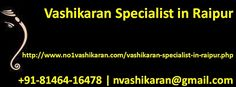 Vashikaran specialist in Raipur can help you to get your love back into your life through vashikaran services. Call Now at +91 8146416478 to Pandit Kanhia Lal Ji Vashikaran specialist Astrologer in Raipur. http://www.no1vashikaran.com/vashikaran-specialist-in-raipur.php #VashikaranSpecialistinRaipur #VashikaranservicesinRaipur #bestVashikaranSpecialistinRaipur #No1VashikaranSpecialistinRaipur #VashikaranSpecialistastrologerinRaipur