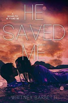 He Saved Me: (He Found Me #2), http://www.amazon.com/dp/B00R4SBSW0/ref=cm_sw_r_pi_awdm_3TJKub1H19WM7