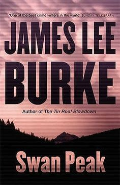 Swan Peak (Dave Robicheaux, #17) by James Lee Burke. Detective Robicheaux - Louisiana post-Katrina