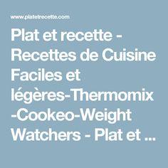Plat et recette - Recettes de Cuisine Faciles et légères-Thermomix-Cookeo-Weight Watchers - Plat et Recette-Recettes de Cuisine Faciles et legeres-Thermomix-Cookeo