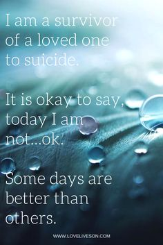 Remember that it is okay to not feel okay. You need to feel your feelings. More expert tips from suicide grief from suicide loss survivor, Dr. Christina Hibbert. Missing You Quotes, Loss Of A Loved One Quotes, Survivor Quotes, Loss Quotes, Sad Quotes, I Miss My Sister, I Miss You Dad, Sucide Quotes, Loss Of Son