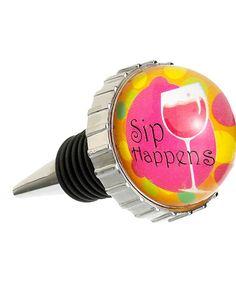 Look what I found on #zulily! 'Sip Happens' Wine Bottle Stopper #zulilyfinds