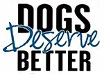 Advocacy  |  Dogs Deserve Better