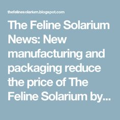 The Feline Solarium News: New manufacturing and packaging reduce the price of The Feline Solarium by over $100.00!