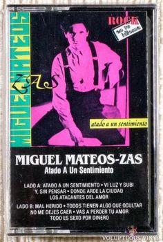 Miguel Mateos - Zas – Atado A Un Sentimiento