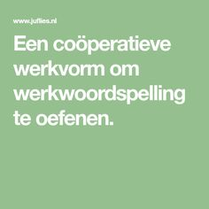 Een coöperatieve werkvorm om werkwoordspelling te oefenen.