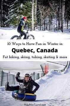 10 ways to have fun in winter in Quebec - including skiing, snowshoeing, fat biking, tubing & even a bike rice across a frozen lake #Quebec #winterfun #skiing #nordicskiing #fattirebiking