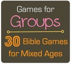 30 Bible Games for Mixed Age Groups- Great for Sunday School