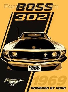 1969 Boss 302 : Posters and Framed Art Prints Available Mustang Boss 302, Mustang Fastback, Mustang Cars, Ford Mustangs, Bicicletas Raleigh, Magnified Images, Classic Mustang, Pony Car, Car Advertising