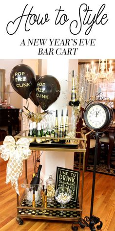 235 best New Years Eve Party Ideas images on Pinterest   Natal  New     Style a New Year s Eve Bar Cart