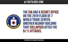 The CIA had a secret office on the 25th floor of 7 World Trade Center, another nearby building that collapsed after the 9/11 attacks.