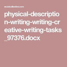 physical-description-writing-writing-creative-writing-tasks_97376.docx