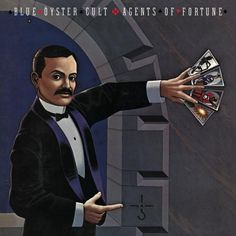 Blue Oyster Cult: Agents of Fortune Album Cover Parodies. A list of all the groups that have released album covers that look like the Blue Oyster Cult Agents of Fortune album. Blue Oyster Cult, Lps, Don't Fear The Reaper, Playlists, Hard Rock, Heavy Metal, Agents Of Fortune, Rock And Roll, Tempo Music