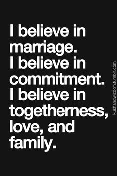 I believe in marriage, true commitment, true togetherness, true love & a true family. They all go hand and hand with marriage ❤️💍 Inspirational Quotes Pictures, Great Quotes, Quotes To Live By, Me Quotes, Daily Quotes, Bible Quotes, The Words, Enjoy The Ride, Love My Husband