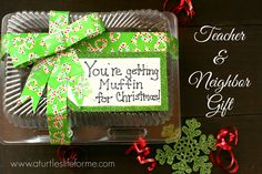 """You're getting MUFFINS for Christmas"" gift for neighbors and teachers!"