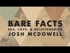amazing!Sex, Love, & Relationships | Part 1 | Josh McDowell - 1:05 sean about renewing chemicals in mindYouTube