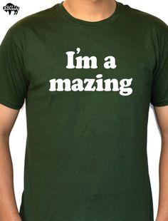 I'm a mazing Men's T-Shirt