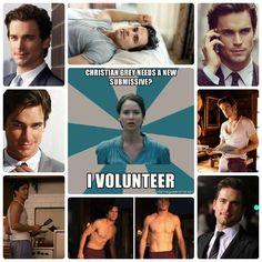 I definitely volunteer if Christian Grey is Matt Bomer! OH HELL YA!!!!!!!!!!!!!!!! AHHHHHHHHHHHHHHHHH YAAYAYAYAYAYAYAYAYAYAYAYAYAY