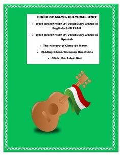 This wonderful Cinco de Mayo Cultural unit is the perfect unit for your Cinco de Mayo celebration. The unit addresses the history of the Battle of Puebla and the circumstances that led to the establishment of a French Empire in Mexico. It is a fun unit with wonderful Word Searches both in Spanish and English to reinforce the reading and cognates.