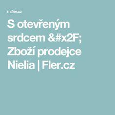 S otevřeným srdcem / Zboží prodejce Nielia | Fler.cz