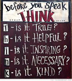 Is it true is it helpful is it inspiring is it necessary is it kind