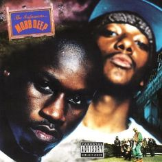 100 Best Hip-Hop Albums of All Time: Mobb Deep - Infamous