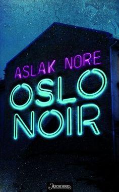 "Peter Wessel fra ""En norsk spion"" er tilbake. Aslak Nores ""Oslo Noir"" viser deg 90-tallet slik du aldri har lest om det før. Oslo, Neon Signs, Books, Black People, Libros, Book, Book Illustrations, Libri"