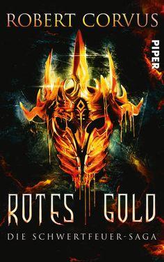 01.06.2016   Robert Corvus   Die Schwertfeuer-Saga   Rotes Gold   Piper
