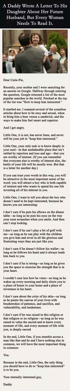 """Faith In Humanity Restored: Dad's letter to his daughter about keeping her future husband """"interested."""" I agree, except for the religion one – I think it's important to have the same religion as you raise a family. The Words, Quotes To Live By, Me Quotes, Funny Quotes, Baby Quotes, Irish Love Quotes, Smart Quotes, Funny Tweets, Girl Quotes"""