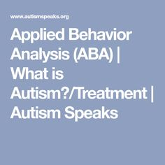 behavioral treatments in autism Autism and behavioral health programs treating the behaviors associated with autism our comprehensive autism program treats the whole child in addition to correcting the destructive is one of my favorite staff because she encouraged me to do well and to never give up on my treatment.