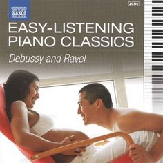 Easy Listening Piano Classics: Debussy & Ravel [CD]