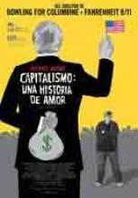 Capitalismo una historia de amor - Documentales online  Este documental de Michael Moore nos muestra el desastroso impacto que el dominio de las corporaciones tiene sobre la vida cotidiana de los estadounidenses.