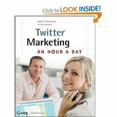 The complete guide to a successful Twitter marketing campaign from Expert author Hollis Thomases