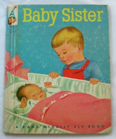 Baby Sister, Rand McNally Elf Book, Marjorie Cooper illustrations, written by Valerie Grayland, 1964