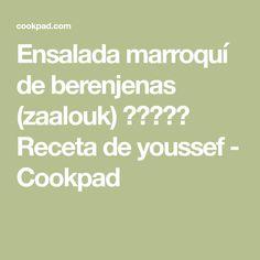 Ensalada marroquí de berenjenas (zaalouk)زعلوك Receta de youssef - Cookpad