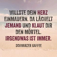 HERZ EINMAUERN True Quotes, Words Quotes, Sayings, Sad Love, Just Love, Romantic Texts, Word Fonts, German Words, Truth Of Life
