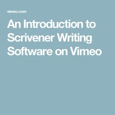 An Introduction to Scrivener Writing Software on Vimeo
