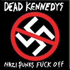 Dead Kennedys- Nazi Punks Fuck Off magnet Punk Rock Quotes, Mode Punk, Dead Kennedys, Punks Not Dead, Punk Patches, Band Logos, Punk Goth, Band Posters, Concert Posters