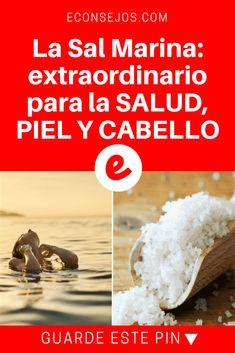 Sal marina beneficios   La Sal Marina: extraordinario para la SALUD, PIEL Y CABELLO   La Sal Marina: extraordinario para la SALUD, PIEL Y CABELLO