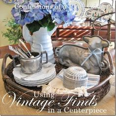 CONFESSIONS OF A PLATE ADDICT: Using My Favorite Vintage Finds in a Centerpiece