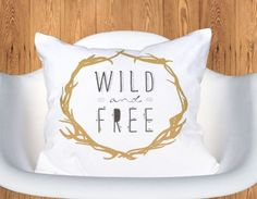 Wild and Free Pillowcase  <3