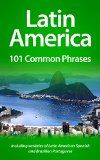 Free Kindle Book -  [Travel][Free] Latin America: 101 Common Phrases: Including varieties of Latin American Spanish and Brazilian Portuguese Check more at http://www.free-kindle-books-4u.com/travelfree-latin-america-101-common-phrases-including-varieties-of-latin-american-spanish-and-brazilian-portuguese/