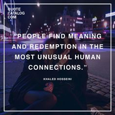 """""""People find meaning and redemption in the most unusual human connections."""" —  Khaled Hosseini  (photo via Paolo Raeli: https://www.instagram.com/paoloraeli/)"""
