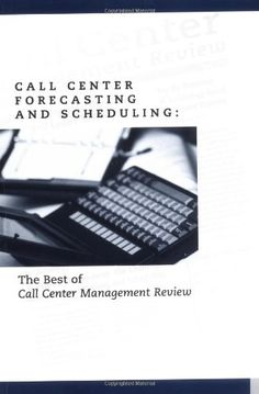 Call Center Forecasting and Scheduling : The Best of Call Center Management Review Center Management, Time Management, Workforce Management, Investment Group, Busy At Work, Schedule, Investing, Career, Good Things